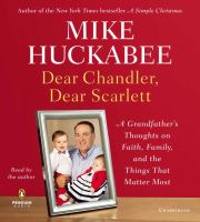 Dear Chandler, Dear Scarlett a grandfather's thoughts on faith, family, and the things that matter most