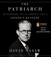 The patriarch the remarkable life and turbulent times of Joseph P. Kennedy