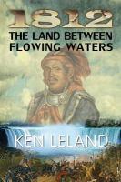 1812, the Land Between Flowing Waters
