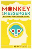The Monkey Is the Messenger