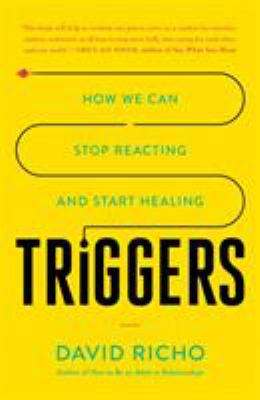 Triggers: How We Can Stop Reacting and Start Healing(book-cover)