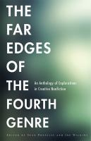 The Far Edges of the Fourth Genre