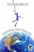 Exploding, Like Fireworks