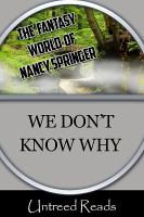 We Don't Know Why (The Fantasy World of Nancy Springer)
