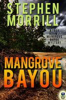 Mangrove Bayou (a Troy Adam/Mangrove Bayou Mystery, #1)