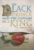The Black Prince and the Capture of A King, Poitiers 1356