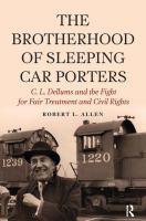 The Brotherhood of Sleeping Car Porters