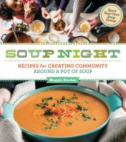 Soup night : recipes for creating community around a pot of soup