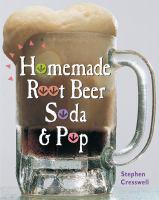 Homemade Root Beer, Soda, & Pop