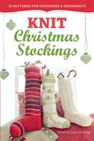 Knit Christmas stockings : 19 patterns for stockings & ornaments