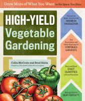 High-Yield Vegetable Gardening