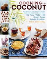 Cooking with coconut : 125 recipes for healthy eating : delicious uses for every form --- oil, flour, water, milk, cream, sugar, dried, and shredded