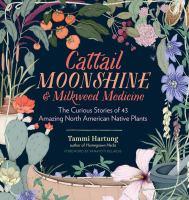 Cattail Moonshine and Milkweed Medicine