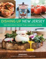 Dishing up New Jersey : 150 recipes from the Garden State