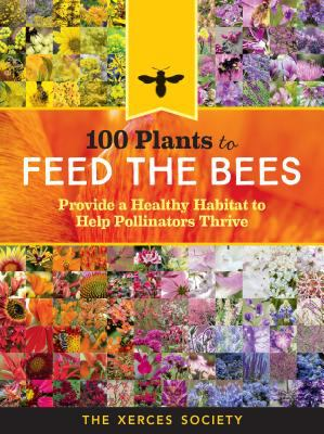 Cover image for 100 Plants to Feed the Bees