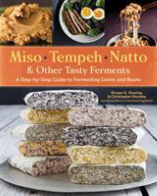 Miso, Tempeh, Natto, and Other Tasty Ferments(book-cover)