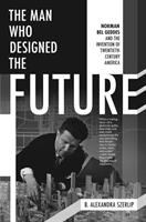 The Man Who Designed the Future