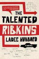 The talented Ribkins : a novel