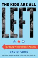 The Kids Are All Left: How Young Voters Will Unite America