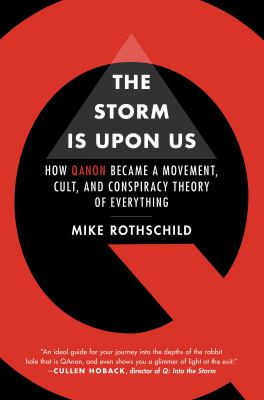 The storm is upon us  how QAnon became a movement cult and conspiracy theory of everything