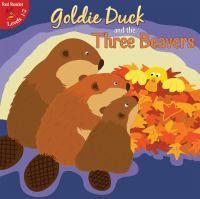 Goldie Duck and the Three Beavers