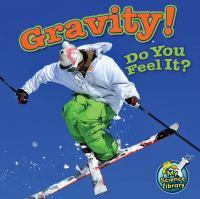 Gravity! Do You Feel It?