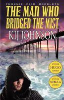 The Man Who Bridged The Mist