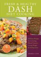 Fresh & Healthy DASH Diet Cooking