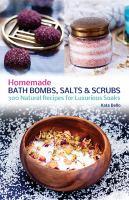 Homemade Bath Bombs, Salts & Scrubs