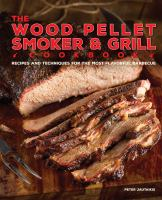 The Wood Pellet Smoker & Grill Cookbook