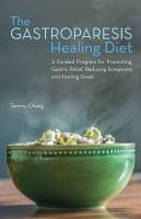 The Gastroparesis Healing Diet