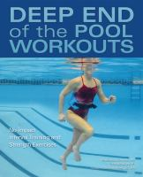 Deep end of the pool workouts : no-impact interval training and strength exercises