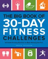The Big Book of 30-day Fitness Challenges: 60 Habit-forming Routines to Make Working Out Fun