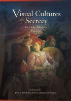Visual Cultures of Secrecy in Early Modern Europe