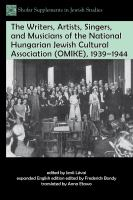 The Writers, Artists, Singers, and Musicians of the National Hungarian Jewish Cultural Association (OMIKE), 1939--1944