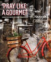 Pray Like A Gourmet