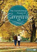 The Transforming Power of Caregiving