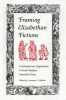 Framing Elizabethan Fictions