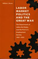 Labor Market Politics and the Great War