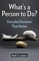 What's A Person to Do?