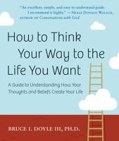 How to Think your Way to the Life You Want