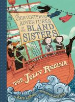 The Unintentional Adventures of the Bland Sisters : The Jolly Regina