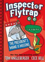 Inspector Flytrap in The President's Mane Is Missing! and Other Thrilling Mysteries, Co-starring Nina the Goat