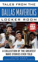 Tales From the Dallas Mavericks Locker Room: A Collection of the Greatest Mavs Stories Ever Told