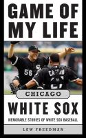 Game of My Life, Chicago White Sox