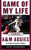 Game of My Life, Texas A&M Aggies