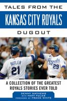 Tales From the Kansas City Royals Dugout
