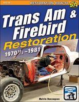 Trans Am & Firebird Restoration 1970 1/2 - 1981