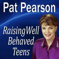 Raising Well Behaved Teens