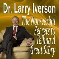 The Non-verbal Secrets to Telling A Great Story